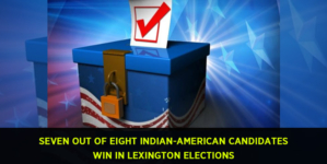 Lexington Elections – Seven out of eight Indian-American candidates won