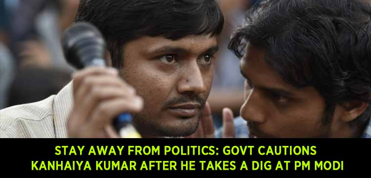 Stay-away-from-politics-Govt-cautions-Kanhaiya-Kumar-after-he-takes-a-dig-at-PM-Modi