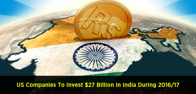 US Companies To Invest $27 Billion In India During 2016-17