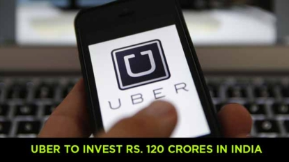 Uber to Invest Rs. 120 Crores in India