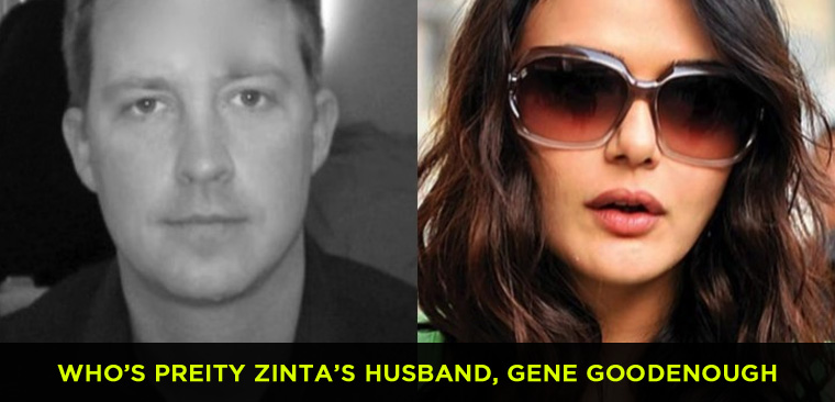 Who's Preity Zinta's husband, Gene Goodenough