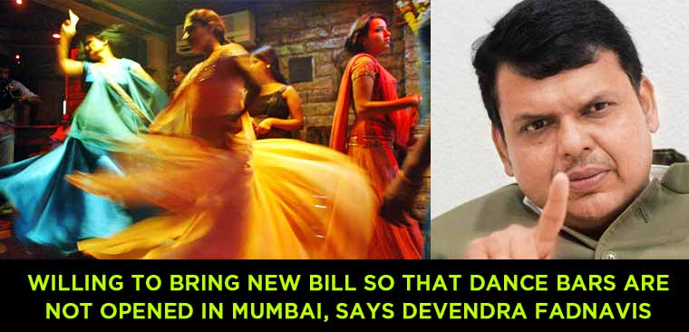 Willing to bring new bill so that dance bars are not opened in Mumbai, says Devendra Fadnavis