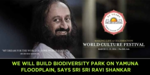 World Culture Festival: We will build biodiversity park on Yamuna floodplain, says Sri Sri Ravi Shankar